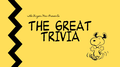 The Great Trivia.png