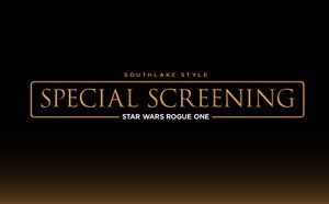 Join Southlake Style for Special Screening of Rogue One A Star Wars Story - Dec 14 2016 1006AM